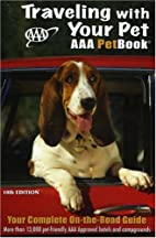 Traveling With Your Pet: The AAA Petbook by…