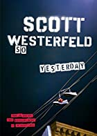 So Yesterday by Scott Westerfeld