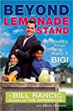 Rancic, Bill: Beyond the Lemonade Stand: Starting Small to Make It Big!