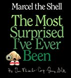Marcel the Shell: the Most Surprised I've…