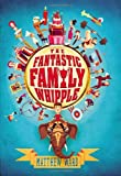 Ward, Matthew: The Fantastic Family Whipple