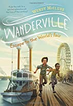 Escape to the World's Fair (Wanderville) by…