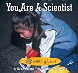 Freeman, Marcia S.: You Are a Scientist (Readers for Writers)