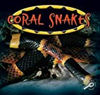 Coral Snakes (Amazing Snakes Discovery…