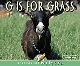 Freeman, Marcia S: G is For Grass (Readers for Writers: Emergent)