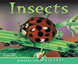 Freeman, Marcia S: Insects (Readers for Writers: Emergent)