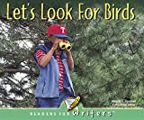 Freeman, Marcia S: Let's Look For Birds (Readers for Writers: Emergent)