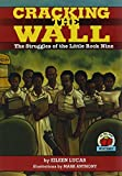 Lucas, Eileen: Cracking the Wall with 4 Paperbacks: The Struggles of the Little Rock Nine
