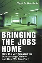 Bringing the Jobs Home: How the Left Created…