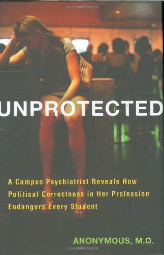 unprotected-a-campus-psychiatrist-reveals-how-political-correctness-in-her-profession-endangers-every-student