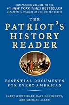 The Patriot's History Reader: Essential…