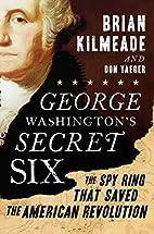 George Washington's Secret Six by Brian…