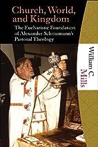Church, World and Kingdom: The Eucharistic…