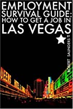 Employment Survival Guide: How To Get A Job…