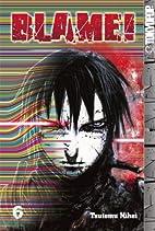 BLAME! Master Edition, 6 by Tsutomu Nihei