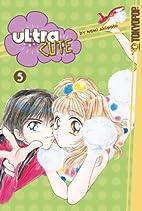 Ultra Cute, Vol. 5 by Nami Akimoto