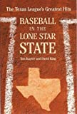 King, David: Baseball In The Lone Star State: The Texas League's Greatest Hits