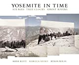 Solnit, Rebecca: Yosemite in Time: Ice Ages, Tree Clocks, Ghost Rivers