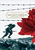 Helphand, Kenneth: Defiant Gardens: Making Gardens in Wartime
