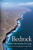 Bedrock: Writers on the Wonders of Geology…