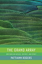 The Grand Array by Pattiann Rogers