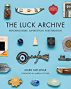 The Luck Archive: Exploring Belief,…