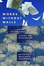 Words without Walls: Writers on Addiction,…