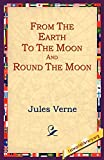 Verne, Jules: From the Earth to the Moon and Round the Moon