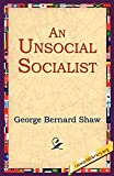 Shaw, Bernard: An Unsocial Socialist