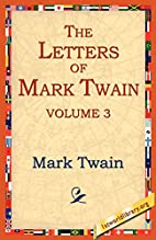 The Letters of Mark Twain Vol. 3 by Mark…