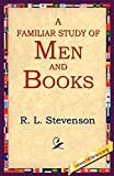 Stevenson, R. L.: A Familiar Study Of Men And Books