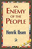 Henrik Johan Ibsen: An Enemy of the People