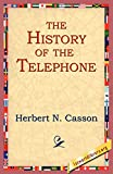 Casson, Herbert N.: The History Of The Telephone