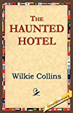 Collins, Wilkie: The Haunted Hotel