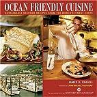 Ocean Friendly Cuisine: Sustainable Seafood…