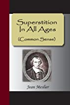 Superstition in All Ages by Jean Meslier