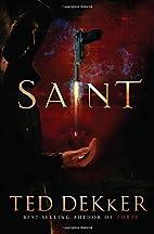 Saint by Ted Dekker