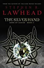 The Silver Hand by Stephen R. Lawhead