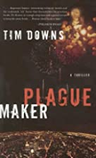 Plague Maker by Tim Downs