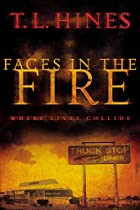 Faces in the Fire by T. L. Hines