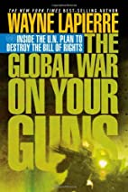 The Global War on Your Guns: Inside the UN…