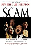 Petersen, Jesse Lee: Scam: How the Black Leadership Exploits Black America