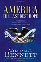 America: The Last Best Hope (Volume II):…