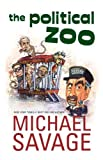 Savage, Michael: The Political Zoo