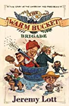 The Warm Bucket Brigade: The Story of the…