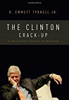 The Clinton Crack-Up: The Boy President's…