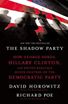 The Shadow Party: How George Soros, Hillary…
