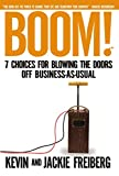 Freiberg, Dr. Kevin: Boom!: 7 Choices for Blowing the Doors Off Business-As-Usual