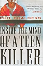 Inside the Mind of a Teen Killer by Phil…