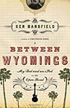 Between Wyomings: My God and an iPod on the…